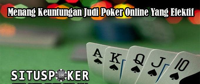 Menang Keuntungan Judi Poker Online Yang Efektif